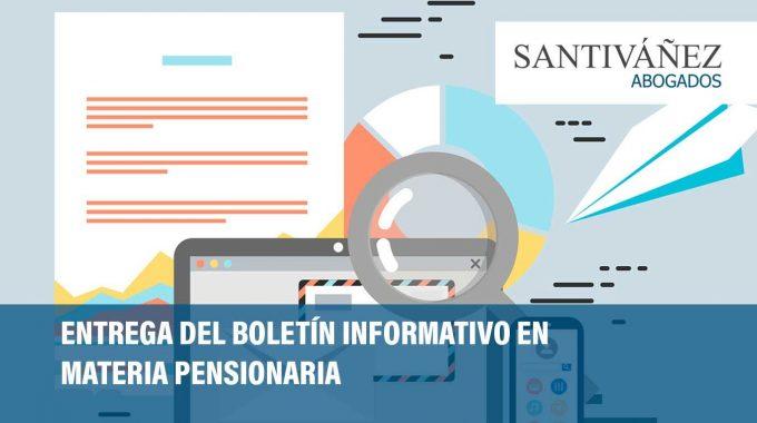 ENTREGA DEL BOLETÍN INFORMATIVO EN MATERIA PENSIONARIA