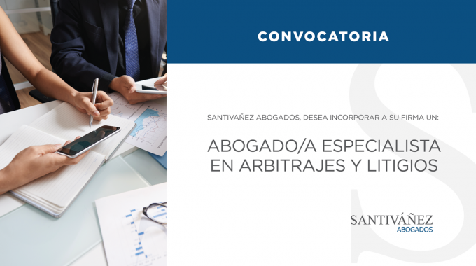 Convocatoria Abogado/a – Especialista En Arbitrajes Y Litigios