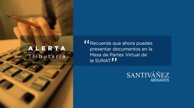 Recuerda Que Ahora Puedes Presentar Documentos En La Mesa De Partes Virtual De La SUNAT