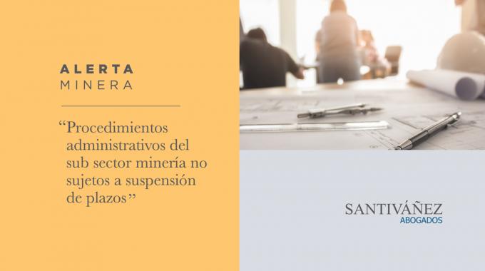 Procedimientos Administrativos Del Sub Sector Minería No Sujetos A Suspensión De Plazos