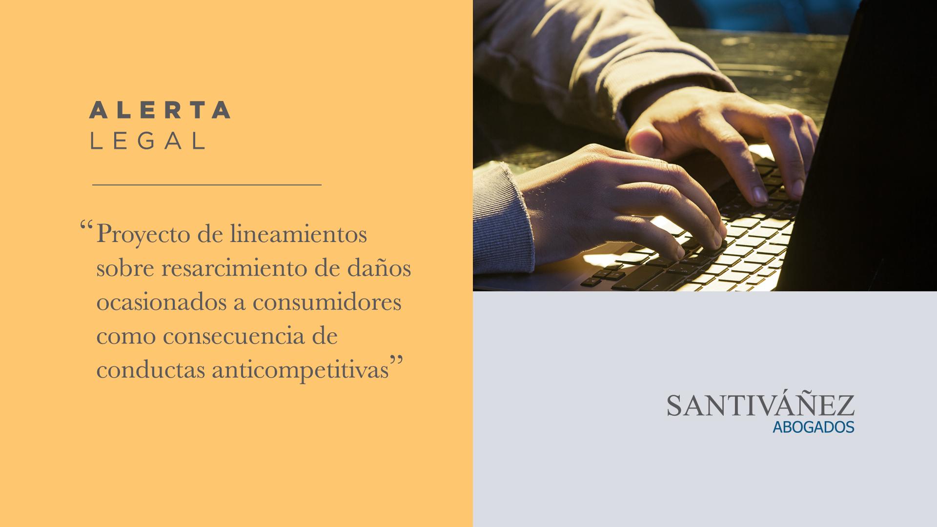 Proyecto de lineamientos sobre resarcimiento de daños ocasionados a consumidores como consecuencia de conductas anticompetitivas
